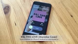 Kill This Love Ringtone - BLACKPINK (블랙핑크) Tribute Marimba Cover Ringtone - iPhone & Android Kpop