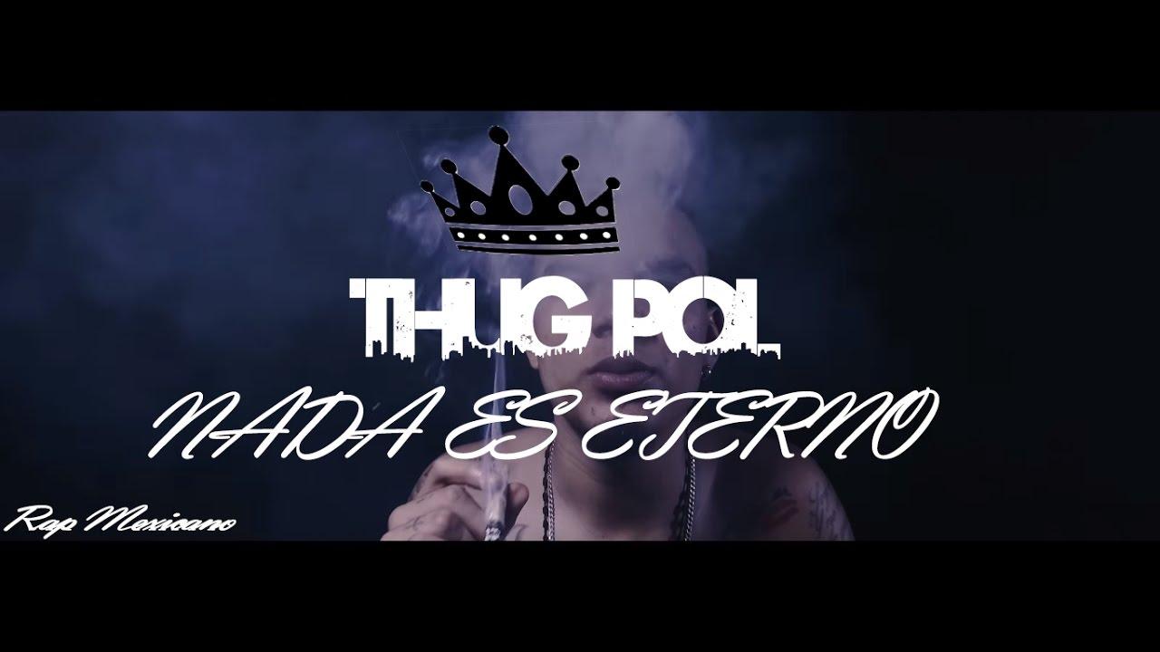 Thug Pol / NADA ES ETERNO // (Sigo Siendo El Mismo