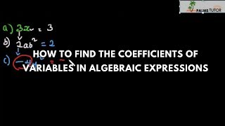 How to Find the Coefficients of Variables Algebraic Expressions