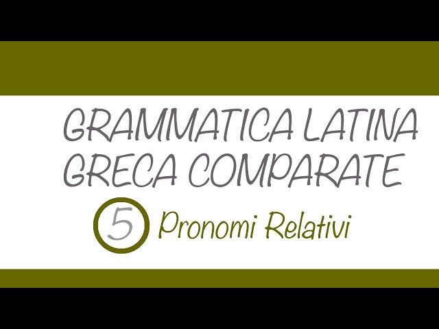 Pronomi relativi in latino e greco