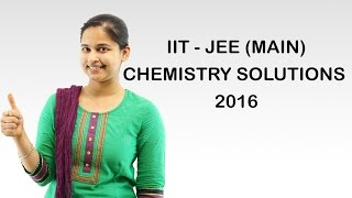 iit jee main chemistry solutions 2016 ques 1