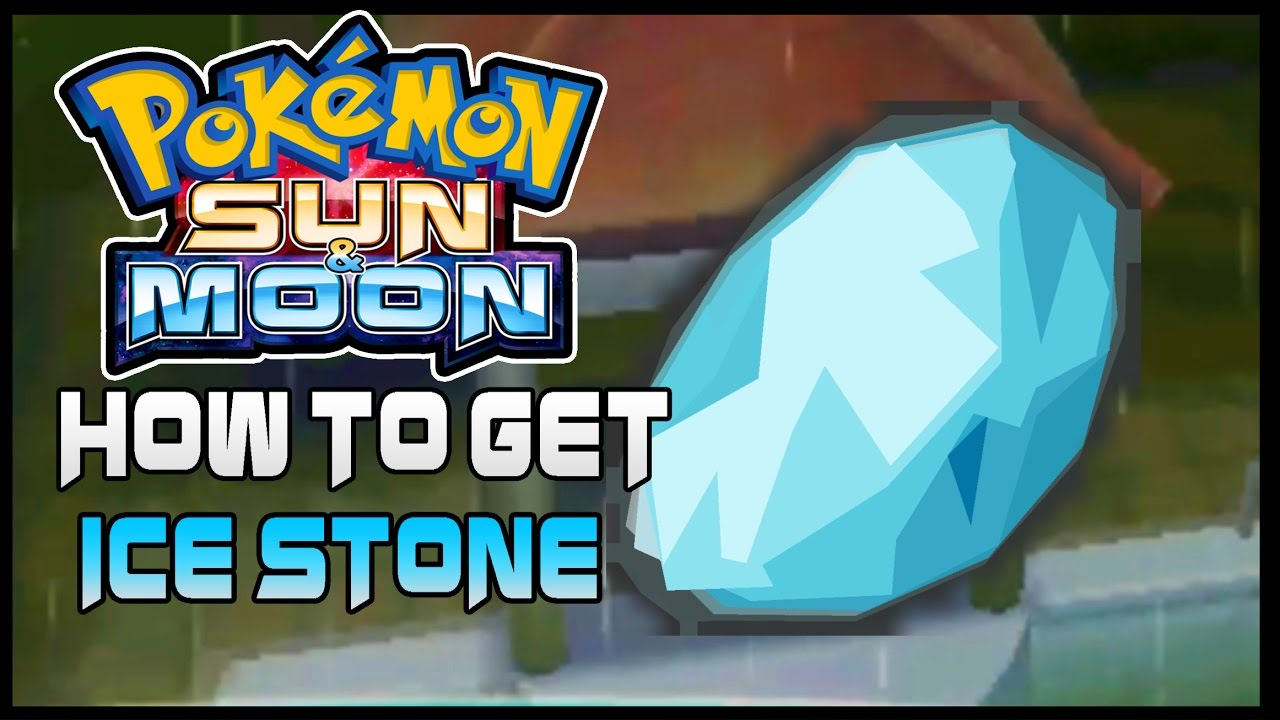 Pokemon Sun and Moon Where to get ice stone ( How to get ice stone ...