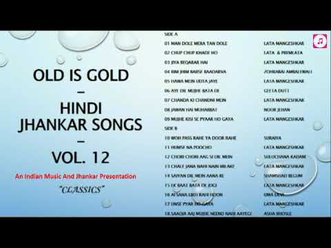 """Download Old Is Gold - Hindi Jhankar Songs - Vol.12 - """"Classics"""" (Best Songs - Lata vs other legends) II 2019"""