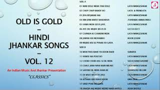 "Old Is Gold - Hindi Jhankar Songs - Vol.12 - ""Classics"" (Best Songs - Lata vs other legends) II 2019"