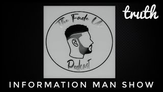 Information Man Show And The Fade Up Podcast Talk