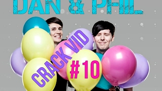 Dan & Phil - CRACK VID #10