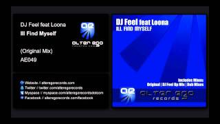 DJ Feel feat Loona - Ill Find Myself (Original Mix) [Alter Ego Records]