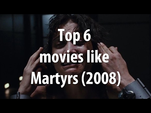 Top 6 movies like Martyrs (2008)