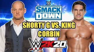 BARON (KING) CORBIN VS. SHORTY G (CHAD GABLE) WWE 2K20 GAMEPLAY!