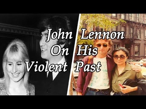 John Lennon On His Violent Past and Domestic Abuse