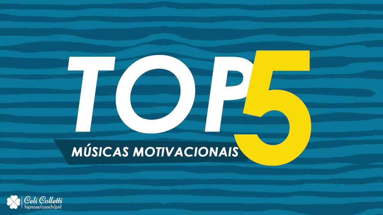 As 5 Melhores Músicas Motivacionais Youtube
