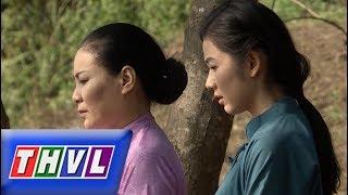 THVL |Chuyện xưa tích cũ–Tập 49[4]: Hoàn toàn thất vọng về chồng, Thu Hương quyết đoạn nghĩa phu thê