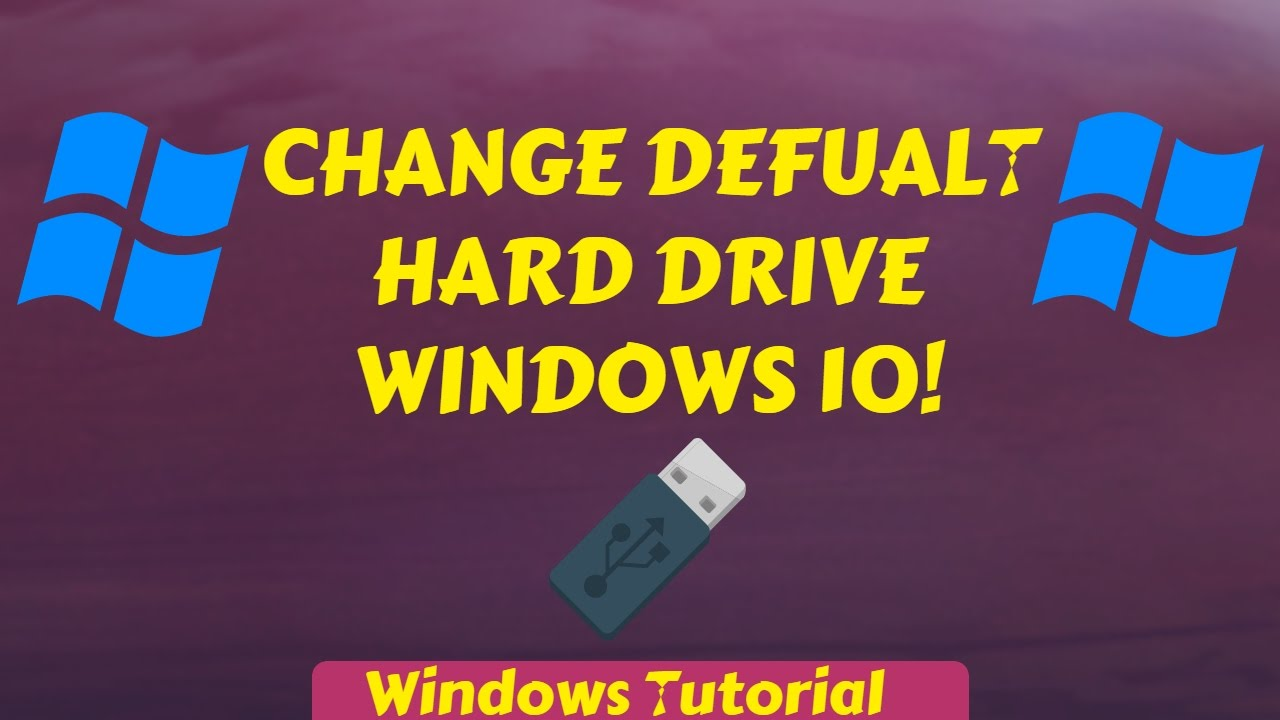 How to change your default Hard Drive on Windows!