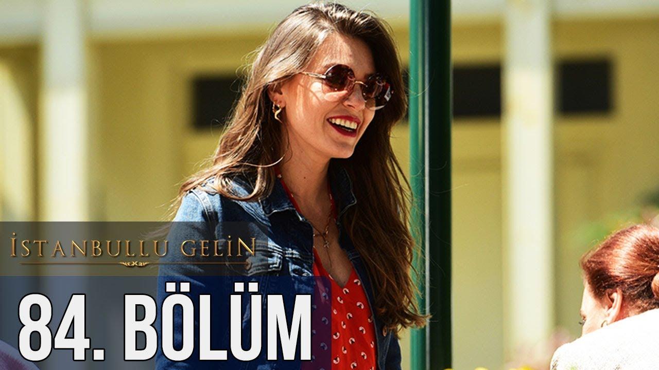İstanbullu Gelin 84. Bölüm