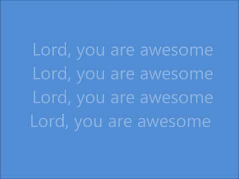 Awesome (Lord You Are) William Murphy Lyrics