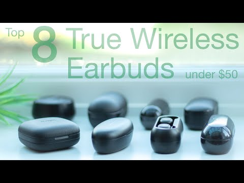 Top 8 True Wireless Earbuds Under $50 | Budget Tech #4