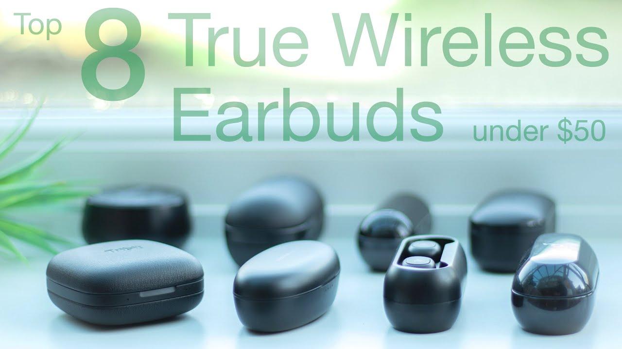 Top 8 True Wireless Earbuds Under 50 Budget Tech 4 Youtube