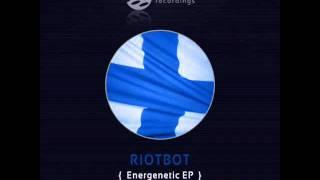 Riotbot - Energenetic (original mix)