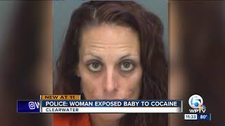 Police: Florida woman exposed baby to cocaine, causing severe injury