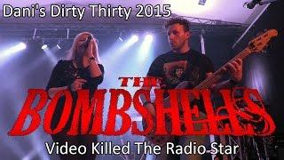 The Bombshells - Video Killed The Radio Star (Dani's Dirty Thirty 2015) | Schwobbes Media