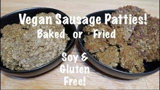 Vegan Sausage Patties - Gluten & Soy Free - Baked or Fried