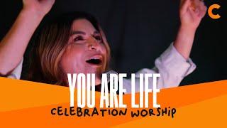 You Are Life - Celebration Worship