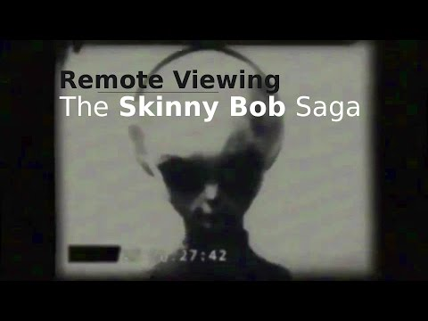 Remote Viewing the Skinny Bob Saga