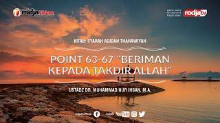 Aqidah Ath Thahawiyah: Beriman Kepada Takdir Allah l Ustadz Dr. Muhammad Nur Ihsan, M.A.