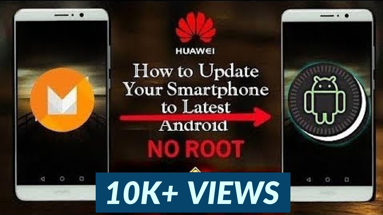 How to Update Your HUAWEI Smarphone to Latest Android Version Using  Firmware Finder [No Root]