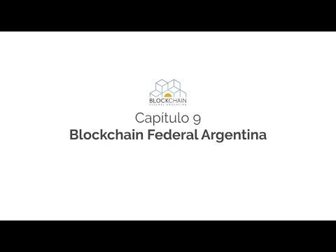 ¿Qué es Blockchain? Capítulo 9: Blockchain Federal Argentina