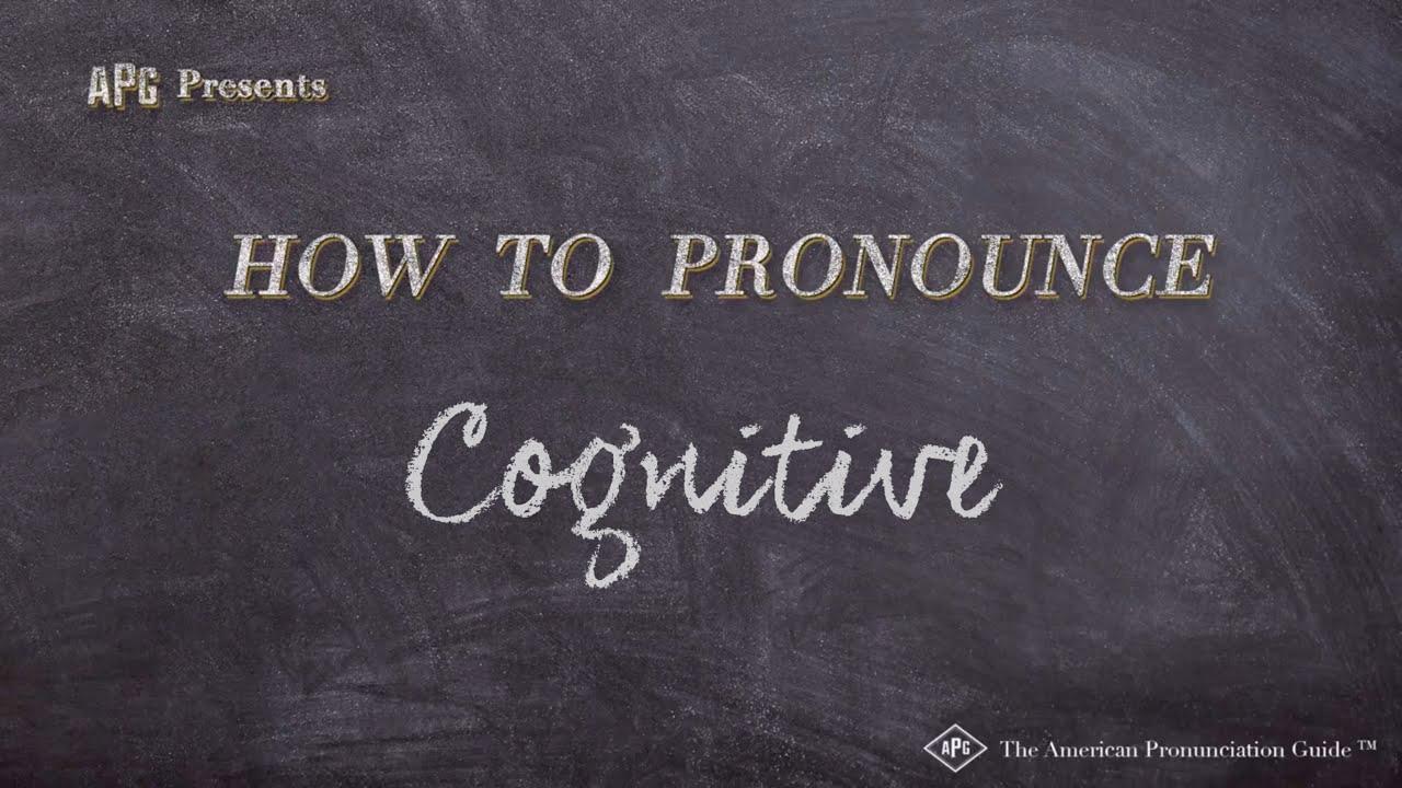 How to Pronounce Cognitive  Cognitive Pronunciation