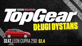 Długi dystans - Seat Leon Cupra 290 | Część 4