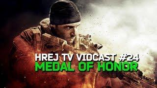 HrejTV Vidcast #24: Medal of Honor