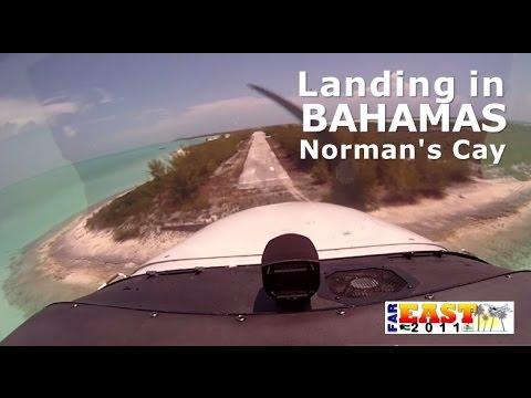 (FarEast'11) Landing at Norman's Cay in Bahamas
