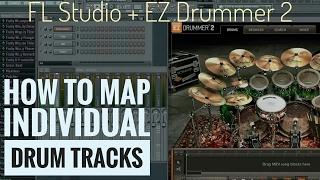 How to use EZ Drummer 2 in FL Studio 11 with individual drum tracks (Metal drums)