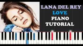 Lana Del Rey - Love (Piano Tutorial) Video