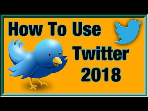 How To Use Twitter 2018 (Beginners Guide)