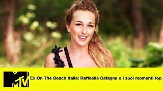 Ex On The Beach Italia: Raffaella Cafagna e i suoi momenti top