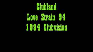 Clubland - Love Strain 94 - Hacienda Anthem