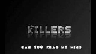 The killers - Can you read my mind remix