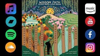 Wisdom Path by George Heid III & Steve Shehan | Release Party | Artist Reflections
