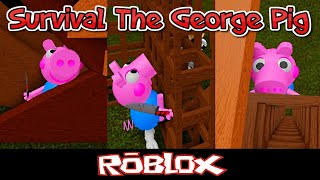 Survival The George Pig By REG Games [Roblox]