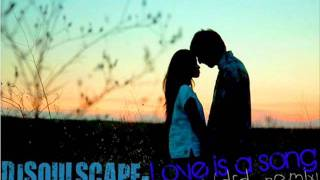 Dj Soulscape Love is a song