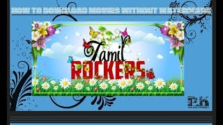 😱No watermark| Download movies without water mark| www.tamilrockers.gs