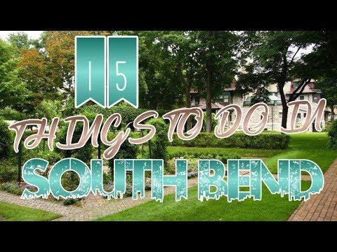 Top 15 Things To Do In South Bend, Indiana