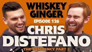 Whiskey Ginger - Chris Distefano - The Chrissy D Residency Pt. 2 - #126