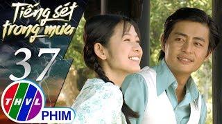 THVL | Tiếng sét trong mưa - Tập 37[1]: Bình kêu Phượng đừng gọi mình là cậu Hai mà hãy gọi là anh