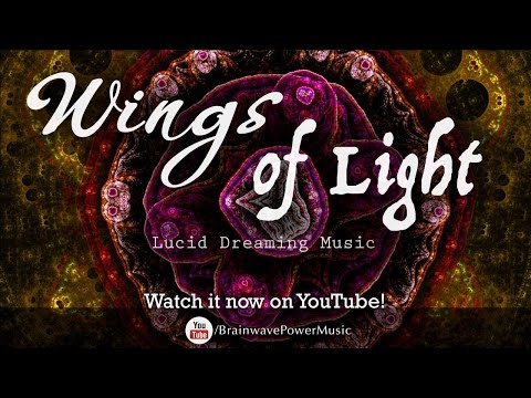 "Lucid Dreaming Music: ""Wings of Light"" - Awakening, Creativity, Fantasy, Journey, Sleep"