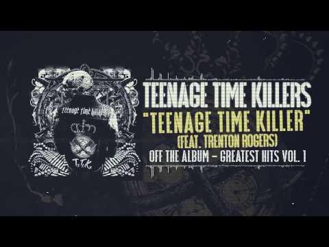 Teenage Time Killers - Teenage Time Killer feat. Trenton Rogers