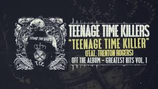 Teenage Time Killers ft. Trenton Rogers - Teenage Time Killer
